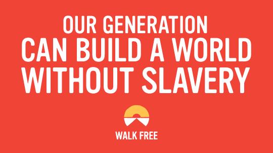 Walk Free : The Movement to End Modern Slavery