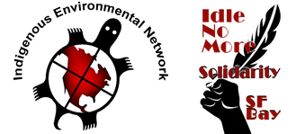 Indigenous Environmental Network and Idle no More
